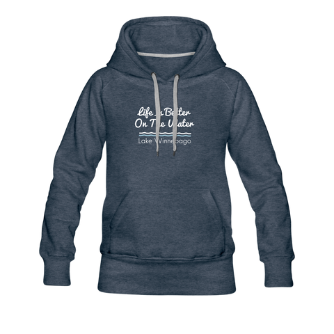 Life Is Better Lake Winnebago Women's Premium Hoodie - heather denim