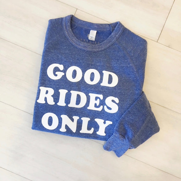 Equestrian Good Rides Only Sweatshirt