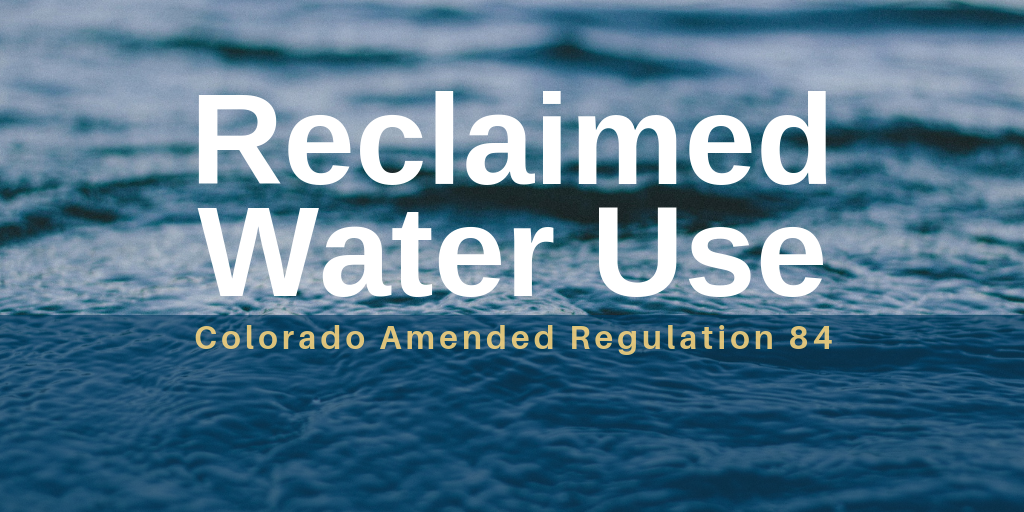 Colorado Amended Regulation 84 - Now Allows Reclaimed Water for Toilet and Urinal Flushing Use