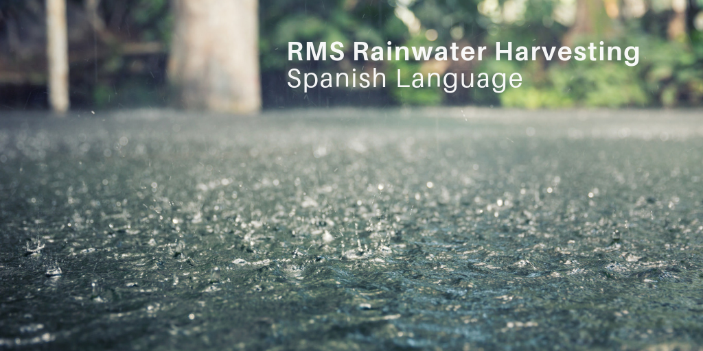 RMS Rainwater Harvesting: Spanish Language