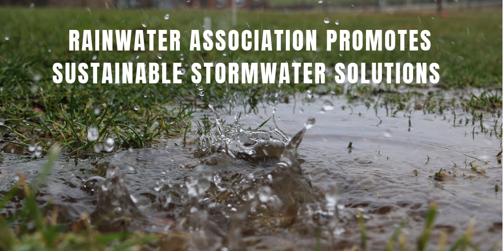 Rainwater Association Promotes Sustainable Stormwater Solutions