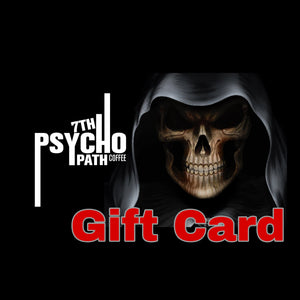 7th Psychopath Coffee Gift Cards