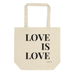 Love is Love Tote - Organic Tote