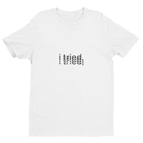 i tried, Tee shirt - Good Man