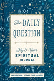 The Daily Question (My 5 Year Spiritual Journey)