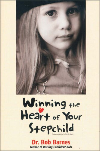 Winning the Heart of your Stepchild - Dr. Bob Barnes