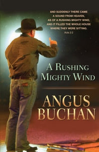 A Rushing Mighty Wind - Angus Buchan (5377920860320)
