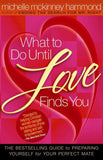 What To Do Until Love Finds You - Michelle McKinney Hammond