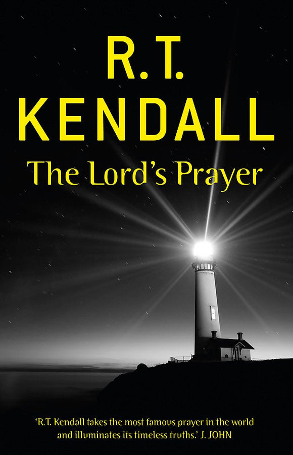 The Lord's Prayer - R. T. Kendall