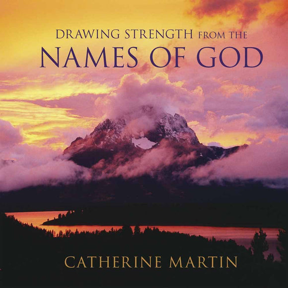Drawing Strength from the Names of God - Catherine Martin