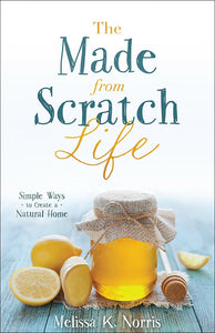 Made from Scratch Life - Melissa Norris