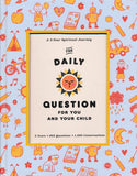 The Daily Question for You and Your Child (3 Years, 365 Questions)