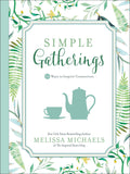 Simple Gatherings - Melissa Michaels