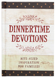 Dinnertime Devotions (Bite-sized Inspiration for Families)