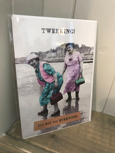 Twerking It's not for Everyone Card