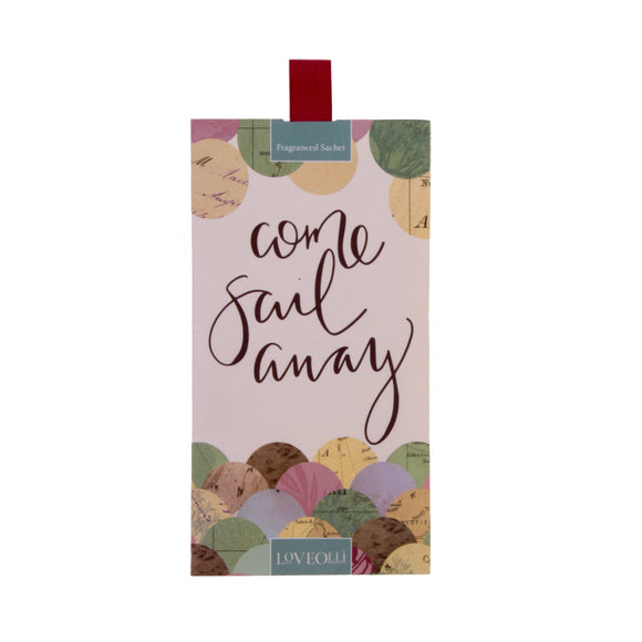 Come Sail Away Sachet