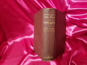 WAR OF THE REBELLION; OR, SCYLLA AND CHARYBDIS: H.S. Foote 1st 1866