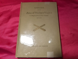 CAMPAIGNS OF THE ARMY OF NORTHERN VIRGINIA INCLUDING THE JACKSON VALLEY CAMPAIGN, 1861-1865