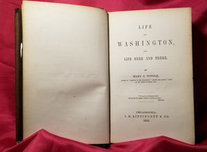 Windle, Mary J., LIFE IN WASHINGTON, AND LIFE HERE AND THERE. Philadelphia: J.B. Lippincott & Co., 1859.