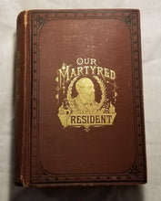 OUR MARTYRED PRESIDENT.  Philadelphia: National Publishing Company, 1881.1st ed.