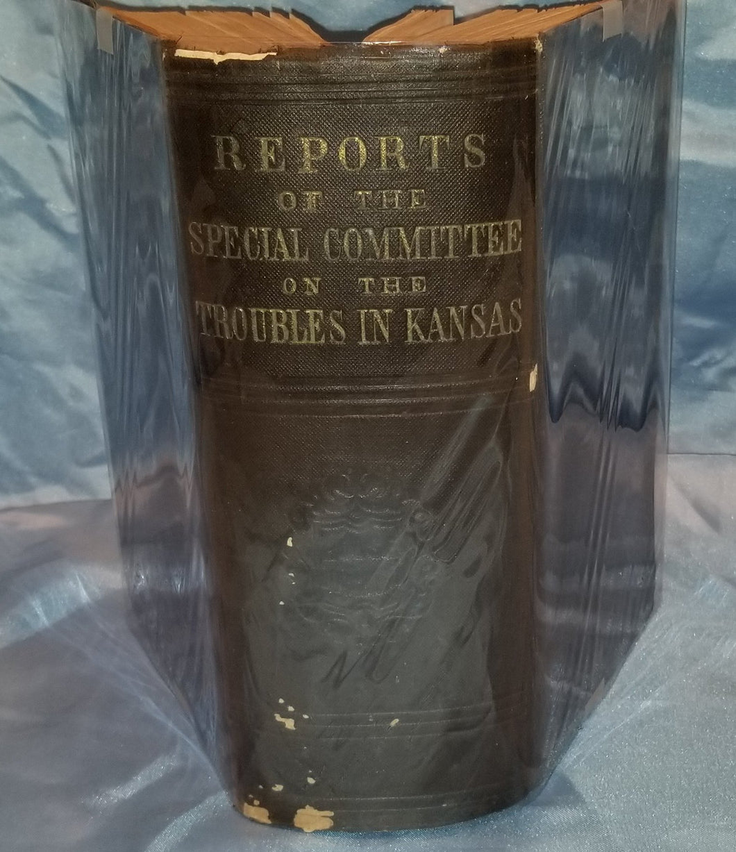 REPORTS ON THE TROUBLES IN KANSAS - 1856 1st Ed. Bleeding Kansas Investigation