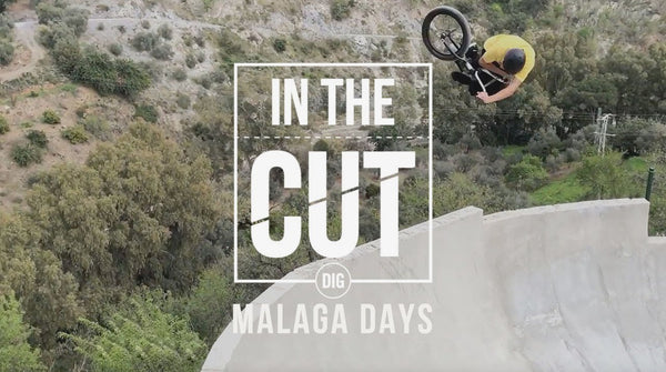 Malaga Days - In The Cut - DIG BMX