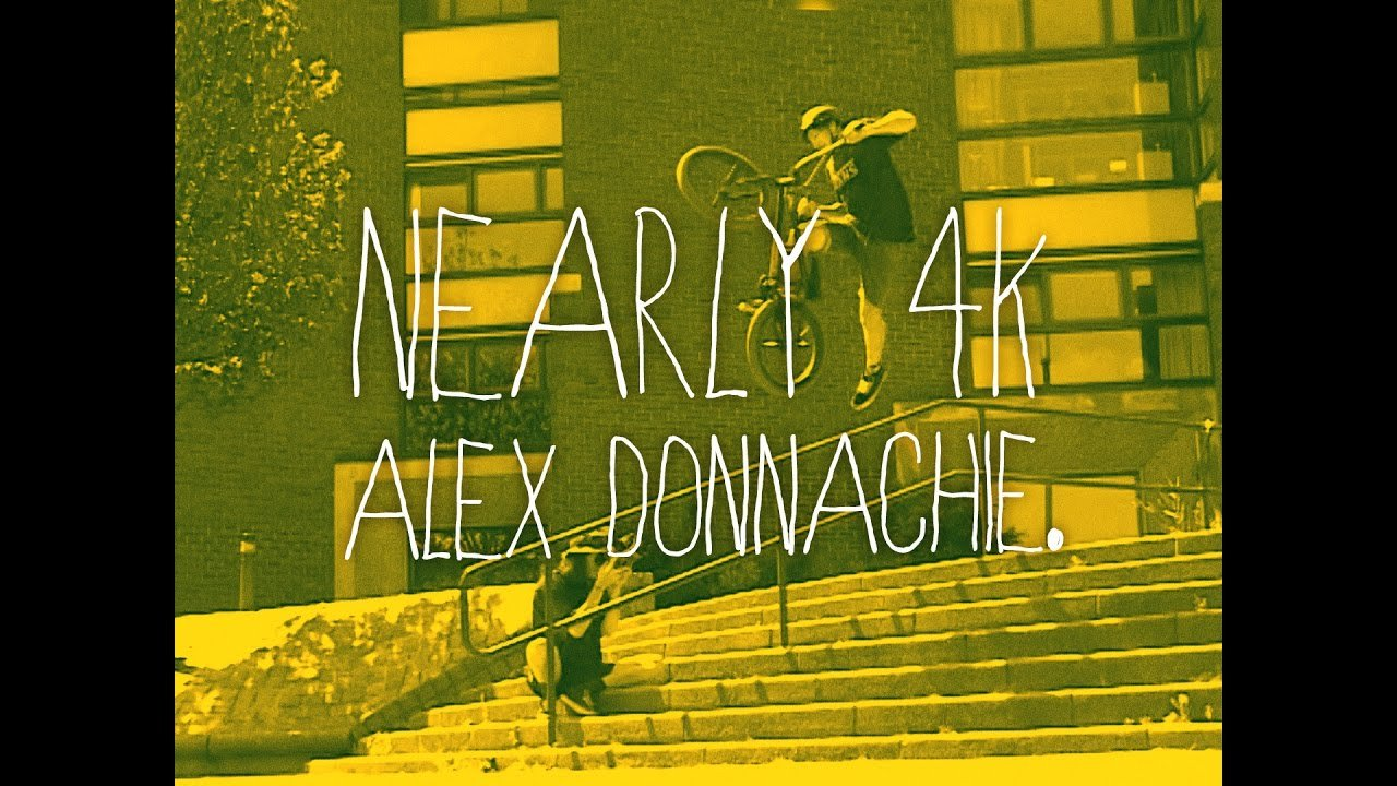 Nearly 4K BMX - ALEX DONNACHIE - DVD Part