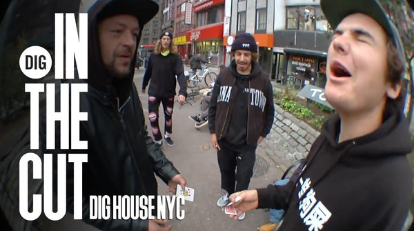 DIG HOUSE NYC - IN THE CUT
