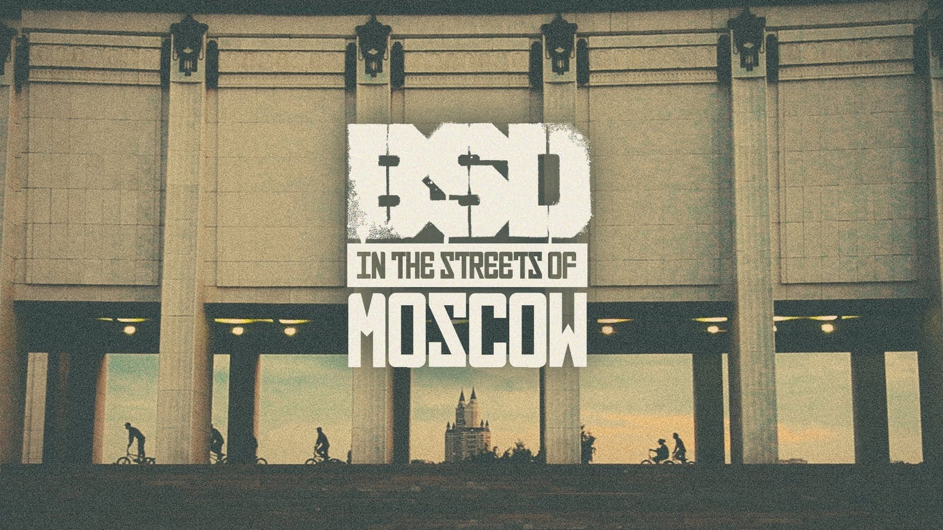 'In the streets of MOSCOW'