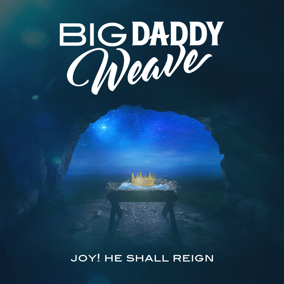 Big Daddy Weave - Joy! He Shall Reign Album Cover