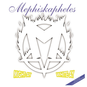 Mephiskapheles - Might-ay White-ay NEW LP