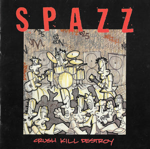 Spazz - Crush Kill Destroy NEW CD