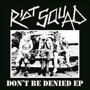 Riot Squad - Don't Be Denied NEW 7