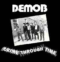 Demob ‎- Crime Through Time  NEW CD