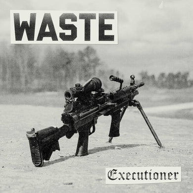 Waste ‎- Executioner NEW 7