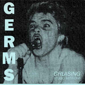 Germs - Cruising Studio Sessions USED 7