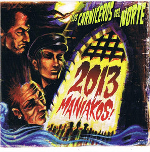 Los Carniceros Del Norte ‎- 2013 Maniakos NEW CD