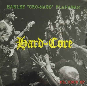 Harley Flanagan ?- Hard-Core (Dr Know EP) NEW LP