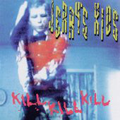 Jerry's Kids - Kill, Kill, Kill NEW CD