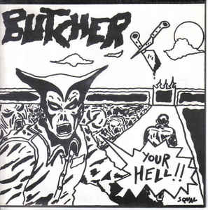 Butcher - Your Hell USED 7