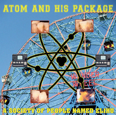 Atom And His Package ‎- A Society Of People Named Elihu NEW LP