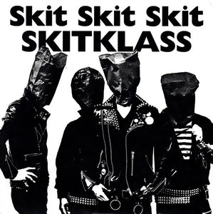 Skitklass - The Ruler Of The Fuckin' Assholes NEW 7""