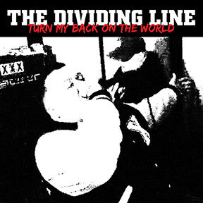 Dividing Line, The ‎- Turn My Back On The World NEW 7""