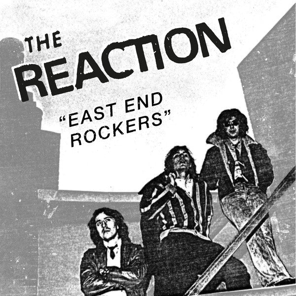Reaction, The - East End Rockers NEW 7