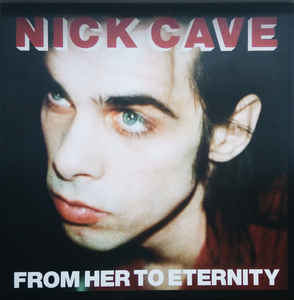 Nick Cave & The Bad Seeds - From Her To Eternity NEW LP