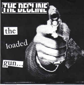 Decline ‎- The Loaded Gun USED 7
