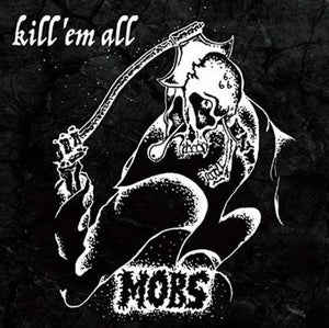 Mobs - Kill'em All NEW LP