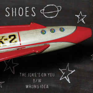 Shoes ‎ The Joke's On You NEW 7