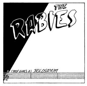 Rabies - (My Girl's A) Hologram NEW 7