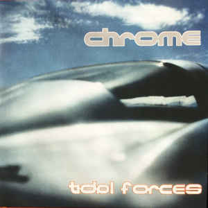Chrome - Tidal Forces (No Humans Allowed Pt II) NEW LP (plus 7